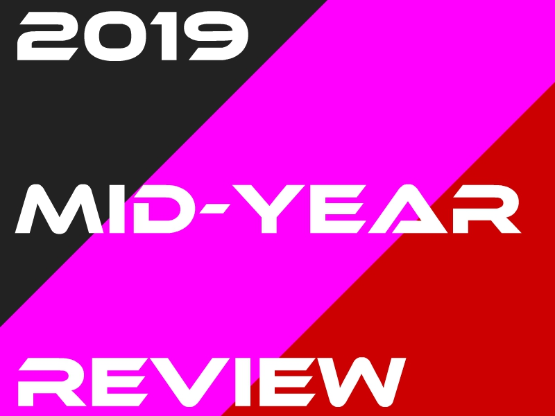 2019 Mid-Year Review