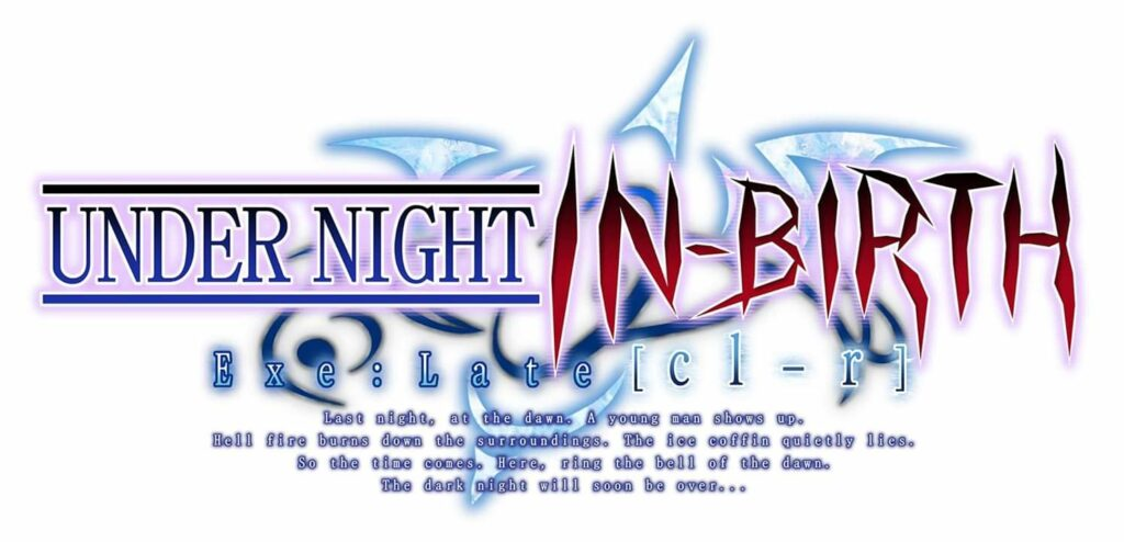 Under Night in-Birth Exe: Late [cl-r] Revealed at Evo 2019